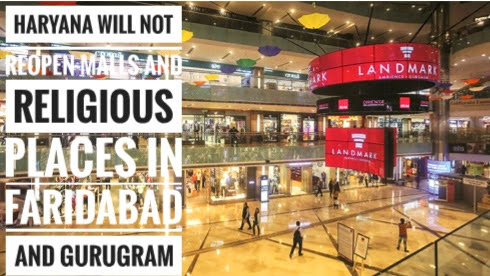 Haryana will not reopen malls and religious places in Faridabad and Gurugram